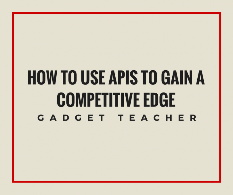 How to Use APIs to Gain a Competitive Edge